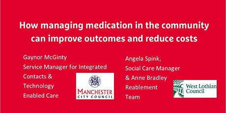 How managing medication in the community improves outcomes and save money tickets