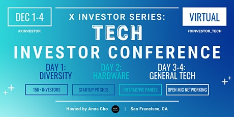 X Investor Series: Diversity, Hardware, Tech Investor Conference (On Zoom) tickets