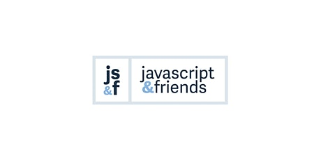 JavaScript and Friends  - Online Meetup tickets