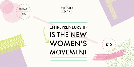Entrepreneurship is the new women's movement tickets