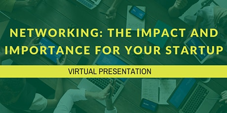 Networking: The Impact and Importance for your Startup tickets
