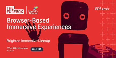 Brighton Immersive Meetup: Browser-Based Immersive Experiences tickets