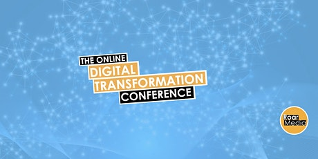 The Online Digital Transformation Conference | UK & Europe | 2021 tickets