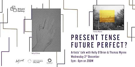 Kelly O'Brien & Thomas Wynne - 'Present Tense, Future Perfect?' tickets