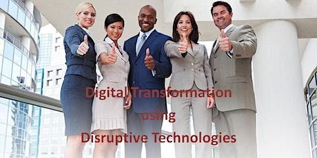 Digital Transformation using Disruptive Technologies tickets