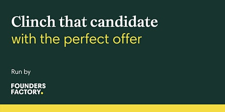 Clinch that candidate with the perfect offer tickets