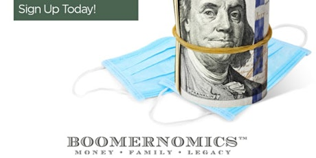 The BOOMERNOMICS Webinar, including impact of new ECONOMICS & TAX policies tickets