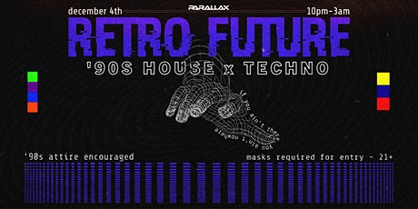 RETRO FUTURE - 90s House & Techno tickets