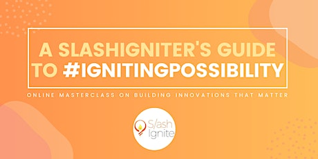A SlashIgniter's Guide to #IgnitingPossibility (Intro to Social Innovation) tickets