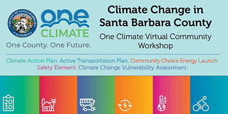 Santa Barbara County One Climate Virtual Community Workshop tickets