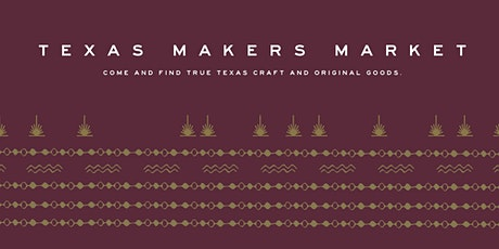 2nd Annual Texas Makers Market tickets