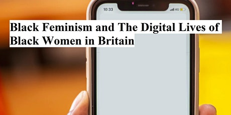 Black Feminism and The Digital Lives of Black Women in Britain tickets