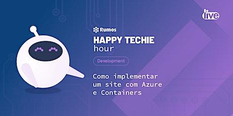 """Happy Techie Hour """"Como implementar um site com Azure e Containers"""" ingressos"""