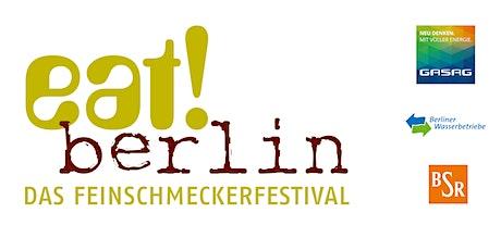 eat! berlin IM KIEZ - REGIONALE SPITZEN-KULINARIK & RAUER INDUSTRIECHARME Tickets