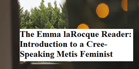 Dr Elaine Coburn:  Emma LaRocque, Intro to a Cree-Speaking Metis Feminist tickets