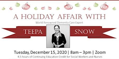 A Holiday Affair with Teepa Snow tickets