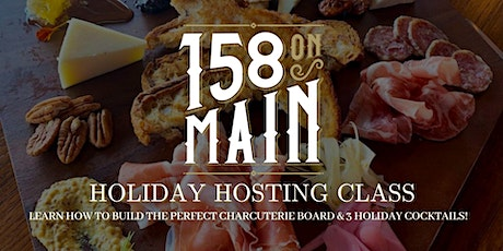 158 On Main: Holiday Hosting Class- Charcuterie Board/Cocktail Class tickets