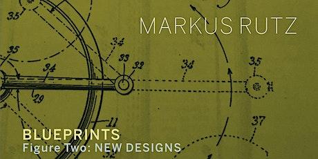 Markus Rutz's Livestream Album Release BLUEPRINTS FIGURE TWO tickets