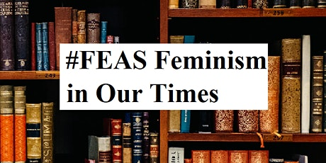 #FEAS Feminism in Our Times tickets