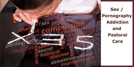 Sex / Pornography Addiction and Pastoral Care tickets