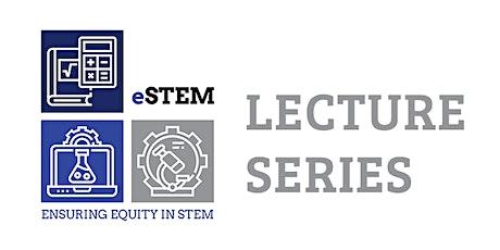 eSTEM Lecture Series tickets