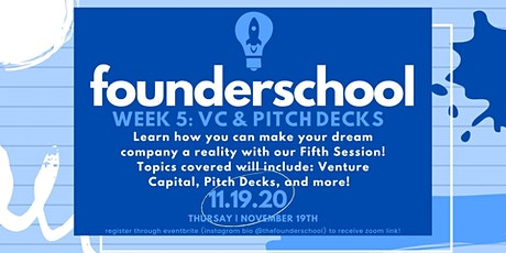 Founderschool Week 5: VC and Pitch Decks tickets