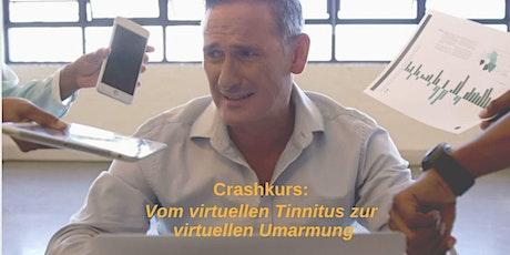 Crashkurs: vom virtuellen Tinnitus zur virtuellen Umarmung Tickets