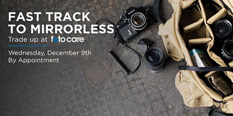 TRADE-IN EVENT - FAST TRACK to MIRRORLESS tickets