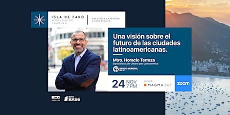 Conferencia: Una visión sobre el futuro de las ciudades latinoamericana. entradas