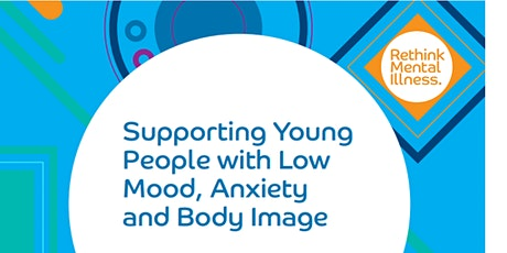 Step Up: Supporting Young People with Low Mood, Anxiety and Body Image tickets