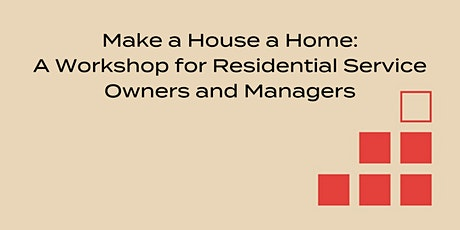 Make a House a Home: A Workshop for Owners  and Managers tickets
