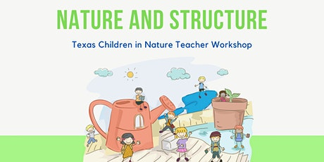 Texas Children in Nature Teacher Workshop: Nature and Structure tickets