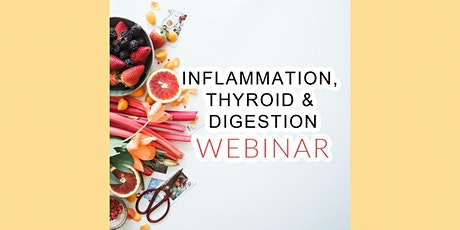 Special Webinar Event: Hope for Thyroid, Inflammation, & Digestive Health tickets