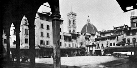 Firenze com'era e com'è. Chiese, vicoli e palazzi scomparsi biglietti