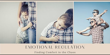 Emotional Regulation: Finding Comfort in the Chaos tickets