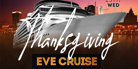 11/25  THANKSGIVING EVE AFTER WORK CRUISE THE NEW  tickets