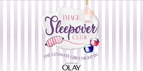 IMAGE Sleepover Club in partnership with Olay tickets