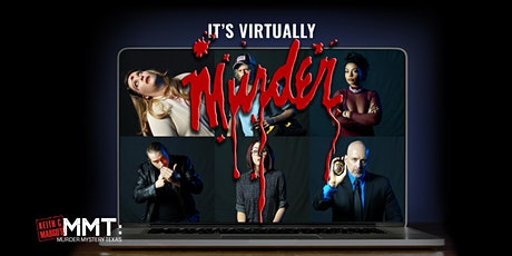Keith & Margo's IT'S VIRTUALLY MURDER tickets