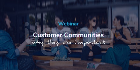 Why brands should build customer communities tickets