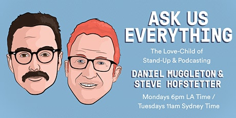 Ask Us Everything (With Steve Hofstetter and Daniel Muggleton) tickets