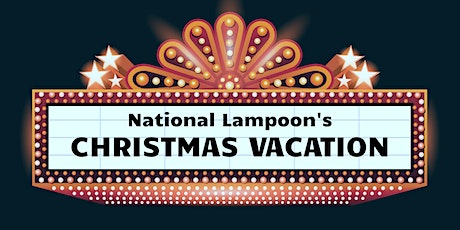 Sapphire Movie Night:  National Lampoon's Christmas Vacation tickets