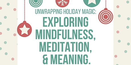 Holiday Magic: Mindfulness, Meditation, & Meaning tickets