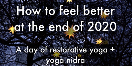 Feel better at the end of 2020: A day of restorative yoga and yoga nidra tickets