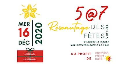 5@7 Réseautage des fêtes virtuel au profit de Opération Enfant Soleil tickets