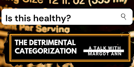 Is this Healthy? - The Detrimental Categorization tickets