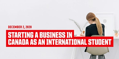 Starting a business in Canada as an international student tickets