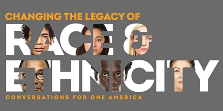 You are Invited - Changing the Legacy of Race & Ethnicity: Talking to Child tickets