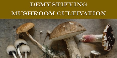 Demystifying Mushroom Cultivation tickets