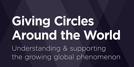 Giving Circles Around the World: Understanding & Supporting the Phenomenon tickets