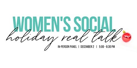 Women's Social Holiday Real Talk Panel tickets